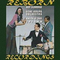 Roy Eldridge, The Gene Krupa Orchestra, Anita O'Day – Uptown (HD Remastered) (feat. Anita O'Day)