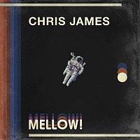 Chris James – MELLOW!