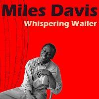 Miles Davis – Whispering Wailer