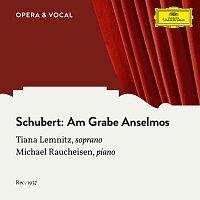 Tiana Lemnitz, Michael Raucheisen – Schubert: Am Grabe Anselmos, D.504