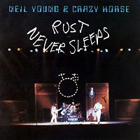 Neil Young, Crazy Horse – Rust Never Sleeps