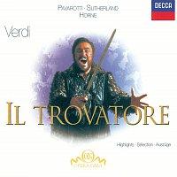 Dame Joan Sutherland, Marilyn Horne, Luciano Pavarotti, Ingvar Wixell – Verdi: Il Trovatore - Highlights