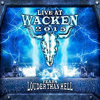 Various Artists.. – Live At Wacken 2015 - 26 Years Louder Than Hell