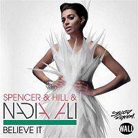 Spencer & Hill & Nadia Ali – Believe It (Radio Edits)