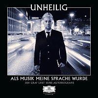 Unheilig – Als Musik meine Sprache wurde - Der Graf liest seine Autobiografie (Ungekurzt)