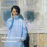 Stina Nordenstam – And She Closed Her Eyes