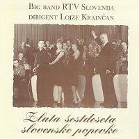 Big Band RTV Slovenija, dirigent Lojze Krajncan – Zlata sestdeseta slovenske popevke