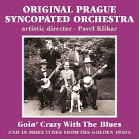 Original Prague Syncopated Orchestra – Goin' Crazy With The Blues
