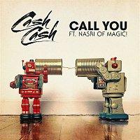 Cash Cash, Magic – Call You (feat. Nasri of MAGIC!)