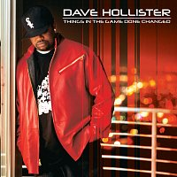 Dave Hollister – Things In The Game Done Changed
