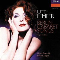 Ute Lemper, Jeff Cohen, Matrix Ensemble, Robert Ziegler – Berlin Cabaret Songs