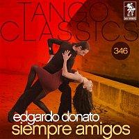 Edgardo Donato – Tango Classics 346: Siempre Amigos (Historical Recordings)