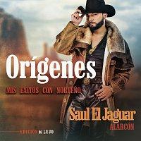 Saul El Jaguar Alarcón – Orígenes - Mis Éxitos Con Norteno [Edición De Lujo]