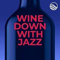 Různí interpreti – Wine Down with Jazz