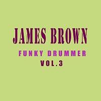 James Brown – Funky Drummer Vol.  3