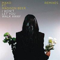 Mako, Madison Beer – I Won't Let You Walk Away (Remixes)