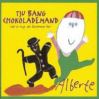 Alberte – Tju Bang Chokolademand (Det Er Mig, Der Bestemmer Her)
