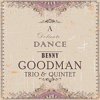 Benny Goodman Trio, Benny Goodman Quartet – A Delicate Dance