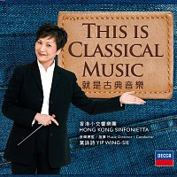 Wing-sie Yip, Hong Kong Sinfonietta – This Is Classical Music