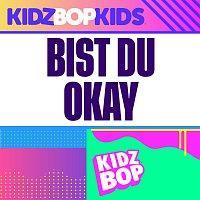KIDZ BOP Kids – Bist du Okay