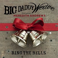 Big Daddy Weave – Ring the Bells (feat. Meredith Andrews)