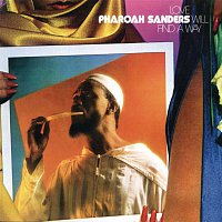 Pharoah Sanders – Love Will Find A Way