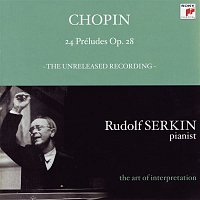Rudolf Serkin, Frédéric Chopin – Chopin: 24 Preludes, Op. 28; Mendelssohn: Prelude and Fugue, Op. 35, No. 1 (Rudolf Serkin - The Art of Interpretation)