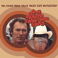 Různí interpreti – Any Which Way You Can [The Soundtrack Music From Clint Eastwood's Any Which Way You Can]