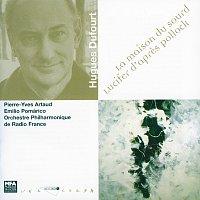 Emilio Pomarico, Orchestre Philharmonique de Radio France, Pierre Yves Artaud – Dufourt: La maison du sourd- Lucifer d'apres pollock
