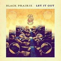 Black Prairie – Let It Out
