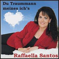 Raffaella Santos – Du Traummann meines ich's