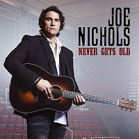 Joe Nichols – Never Gets Old