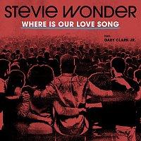 Stevie Wonder, Gary Clark Jr. – Where Is Our Love Song
