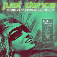 Andy Sikorski, Ed Unger – Just Dance 2014 - 50 EDM Club Electro House Hits