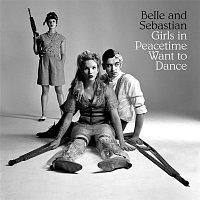 Belle, Sebastian – Girls in Peacetime Want to Dance