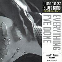 Luboš Andršt Blues Band – Everything I've Done
