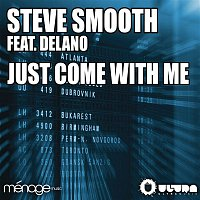 Steve Smooth – Just Come With Me