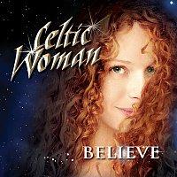 Celtic Woman – Believe