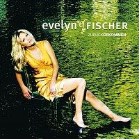 Evelyn Fischer – Zuruckgekommen