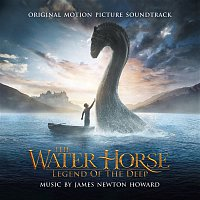 James Newton Howard, Pete Anthony – The Water Horse: Legend of the Deep (Original Motion Picture Soundtrack)