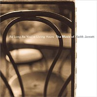 Andy Summers – As Long As You're Living Yours: The Music of Keith Jarrett