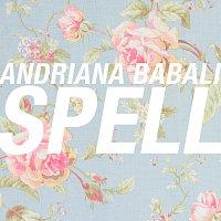 Andriana Babali – Spell