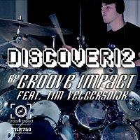 Groove Impact, Tim Velgersdijk – Discoveri2 (feat. Tim Velgersdijk)