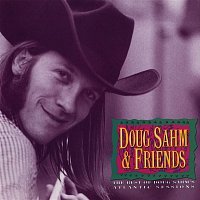 Doug Sahm & Friends – The Best Of Doug Sahm's Atlantic Sessions