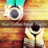 Různí interpreti – Your Coffee Break Playlist