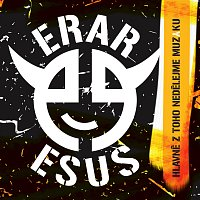 ERAR EŠUS – Hlavně z toho nedělejme muziku