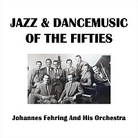 Johannes Fehring And His Orchestra – Jazz & Dancemusic Of The Fifties