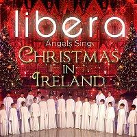 Libera – Angels Sing - Christmas in Ireland