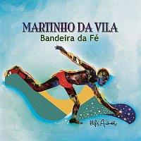 Martinho da Vila – Bandeira da Fé