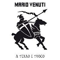 Mario Venuti – A Ferro e Fuoco